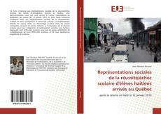 Bookcover of Représentations sociales de la réussite/échec scolaire d'élèves haïtiens arrivés au Québec