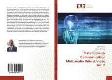 Bookcover of Plateforme de Communication Multimédia Voix et Vidéo sur IP