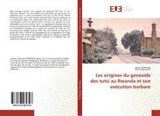 Bookcover of Les origines du génoside des tutsi au Rwanda et son exécution barbare
