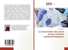 Обложка La conservation des urines et leurs résultats cytobactériologiques