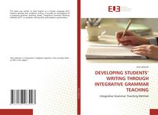 DEVELOPING STUDENTS' WRITING THROUGH INTEGRATIVE GRAMMAR TEACHING的封面