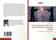 Обложка The psychosocial effects of war on children in Eastern Congo
