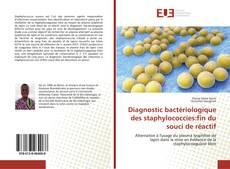 Bookcover of Diagnostic bactériologique des staphylococcies:fin du souci de réactif