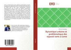 Dynamique urbaine et problématique des espaces verts à Lomé kitap kapağı