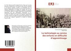 Bookcover of La technologie au service des enfants en difficulté d'apprentissage