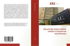 Couverture de Recueil des textes CEMAC relatifs à l'activité de microfinance