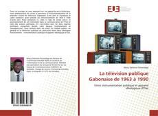 Обложка La télévision publique Gabonaise de 1963 à 1990