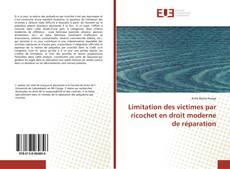 Bookcover of Limitation des victimes par ricochet en droit moderne de réparation