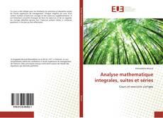 Bookcover of Analyse mathematique integrales, suites et séries