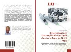 Copertina di Déterminants de l'Incomplétude Vaccinale chez les enfants de 12-24 mois