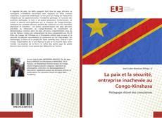 Bookcover of La paix et la sécurité, entreprise inachevée au Congo-Kinshasa
