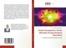 Couverture de Union Européenne, Union Africaine et gouvernance sécuritaire