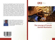 Bookcover of The scourge of Female Genital Mutilation