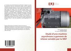 Couverture de Etude d'une machine asynchrone à gammes de vitesse variable par la MEF