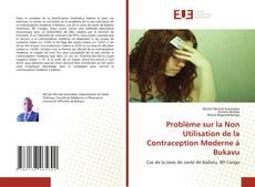Bookcover of Problème sur la Non Utilisation de la Contraception Moderne à Bukavu