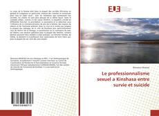 Bookcover of Le professionnalisme sexuel a Kinshasa entre survie et suicide