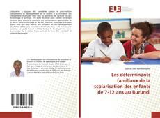 Bookcover of Les déterminants familiaux de la scolarisation des enfants de 7-12 ans au Burundi