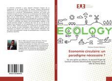 Bookcover of Economie circulaire: un paradigme nécessaire ?