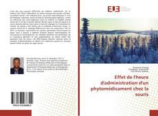 Portada del libro de Effet de l'heure d'administration d'un phytomédicament chez la souris