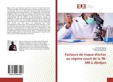 Buchcover von Facteurs de risque d'échec au régime court de la TB-MR à Abidjan