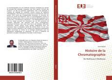 Bookcover of Histoire de la Chromatographie