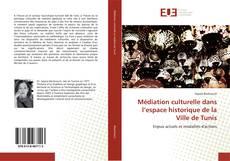 Bookcover of Médiation culturelle dans l'espace historique de la Ville de Tunis