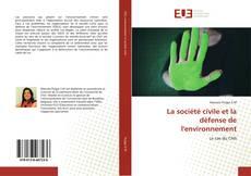 Couverture de La société civile et la défense de l'environnement