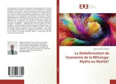 Couverture de La Dédollarisation de l'économie de la RDCongo: Mythe ou Réalité?