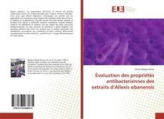 Évaluation des propriétés antibacteriennes des extraits d'Allexis obanensis kitap kapağı