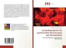 Bookcover of La biodégradation du cyanure libre dans les eaux par des bactéries