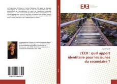 Bookcover of L'ÉCR : quel apport identitaire pour les jeunes du secondaire ?