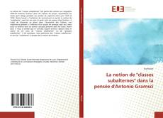 "Обложка La notion de ""classes subalternes"" dans la pensée d'Antonio Gramsci"