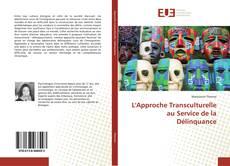 Bookcover of L'Approche Transculturelle au Service de la Délinquance