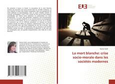 La mort blanche: crise socio-morale dans les sociétés modernes kitap kapağı