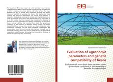 Bookcover of Evaluation of agronomic parameters and genetic compatibility of beans