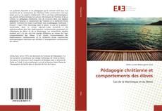 Couverture de Pédagogie chrétienne et comportements des élèves