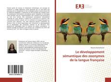 Bookcover of Le développement sémantique des zoonymes de la langue française