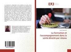 Bookcover of La formation et l'accompagnement dans la vente directe par réseau