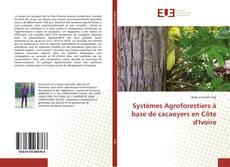 Bookcover of Systèmes Agroforestiers à base de cacaoyers en Côte d'Ivoire