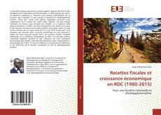 Couverture de Recettes fiscales et croissance économique en RDC (1980-2015)