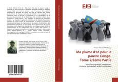 Bookcover of Ma plume d'or pour le pauvre Congo. Tome 2/2ème Partie