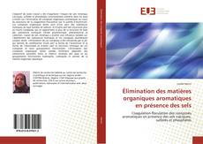 Portada del libro de Élimination des matières organiques aromatiques en présence des sels
