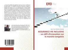 Couverture de ASSURANCE VIE INCLUSIVE : un défi d'innovation sur le marché congolais