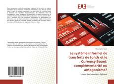 Couverture de Le système informel de transferts de fonds et le Currency Board: complémentarité ou antagonisme?