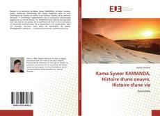 Borítókép a  Kama Sywor KAMANDA, Histoire d'une oeuvre, Histoire d'une vie - hoz