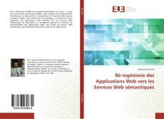 Couverture de Ré-ingénierie des Applications Web vers les Services Web sémantiques