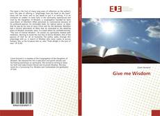 Bookcover of Give me Wisdom