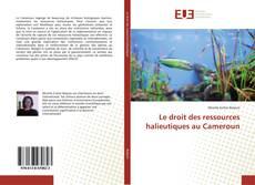 Couverture de Le droit des ressources halieutiques au Cameroun