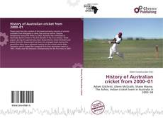 Couverture de History of Australian cricket from 2000–01
