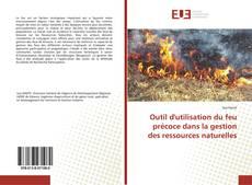 Couverture de Outil d'utilisation du feu précoce dans la gestion des ressources naturelles